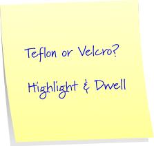 Teflon or Velcro?