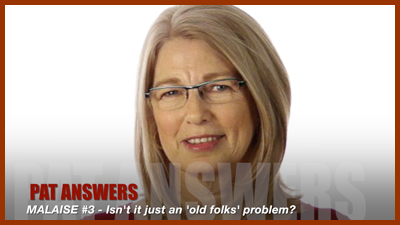 Episode #3: Malaise – Isn't it just an 'old folks' problem?